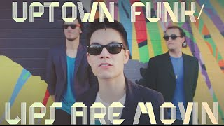 Uptown Funk/Lips Are Movin MASHUP!! (Sam Tsui Cover)