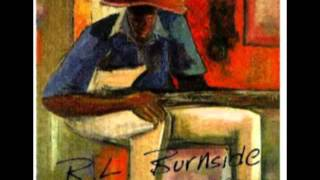 R.L. Burnside - When My First Wife Left Me