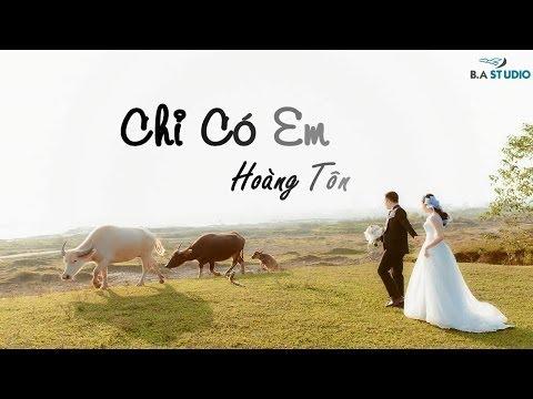 Chỉ Có Em - Hoàng Tôn [New song]