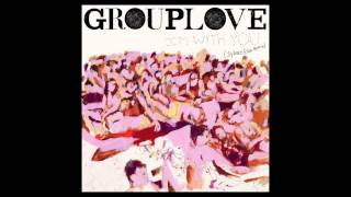Grouplove - I'm With You (Sylvan Esso Remix) [Official Audio]