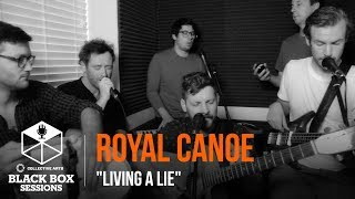 Royal Canoe - Living a Lie