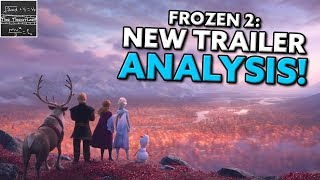The New Frozen 2 Trailer Reveals it ALL! - Trailer Analysis