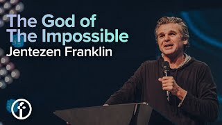 The God of The Impossible | Pastor Jentezen Franklin