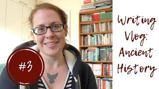 Writing Vlog #3: Ancient History