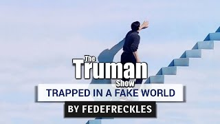 The Truman Show - Trapped in a Fake World (Tribute)