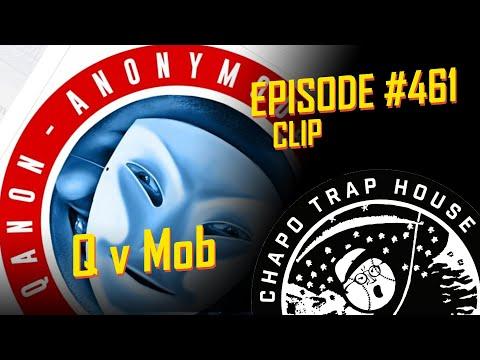 Q v Mob | Chapo Trap House | Episode 461
