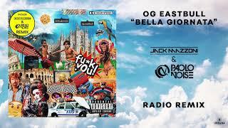OG Eastbull   Bella Giornata (Jack Mazzoni & Paolo Noise Radio Remix)