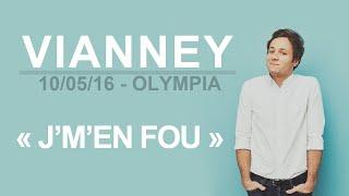 J'M'EN FOU - VIANNEY (10/05/16 - OLYMPIA)