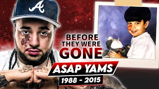 ASAP YAMS - Before They Were DEAD