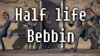 Half-Life: Bebbin