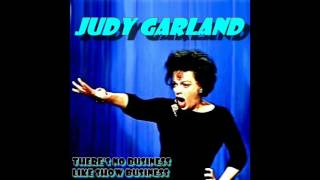 """Judy Garland - """"There's No Busines Like Show Business"""""""