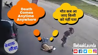 Death Comes Anytime-Anywhere : Suddenly Death Accident : Most Shocking Video