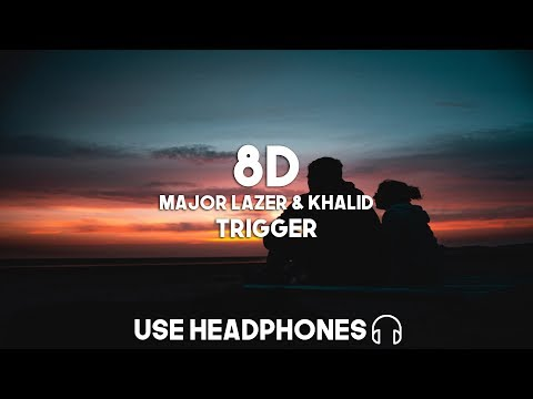 Major Lazer & Khalid - Trigger (8D Audio)