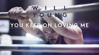 Will Young | You Keep On Loving Me | Lyrics