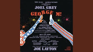 Yankee Doodle Dandy / Nellie Kelly I Love You / Harrigan / Over There / You're a Grand Old Flag