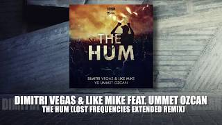 Dimitri Vegas & Like Mike feat. Ummet Ozcan - The Hum (Lost Frequencies Extended Remix)