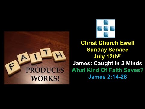 "Zoom Webinar CCE Sunday Service - ""James: Caught in 2 Minds Part 3: What Kind Of Faith Saves? - James 2: 14-26"" - July 12th"