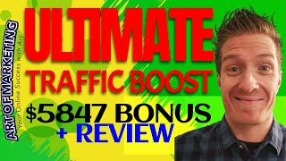 Ultimate Traffic Boost Review, Demo & $5847 Bonus