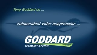Terry Goddard on independent voter suppression