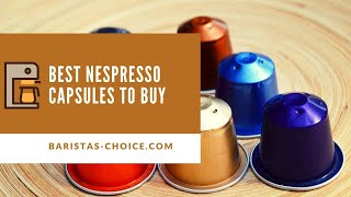 What are the best Nespresso capsules to buy online? (For every coffee preference) 🔥 Check it Out!