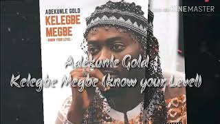 Adekunle Gold   Kelegbe Megbe (know Your Level)   Lyrics Video