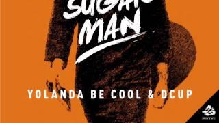 Yolanda Be Cool & DCUP - Sugar Man (Original Mix)
