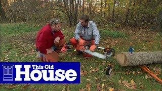 How To Use A Chainsaw | This Old House