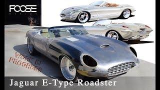 Foose Design Jaguar E-Type Roadster - Work In Progress