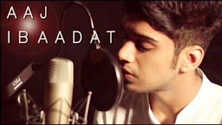 Aaj Ibaadat - Bajirao Mastani   Cover - Mayank Pariaker