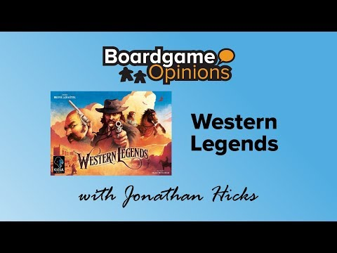 Boardgame Opinions: Western Legends
