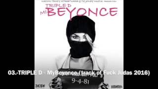 03  TRIPLE D - My Beyonce (track of Fuck Judas 2016)