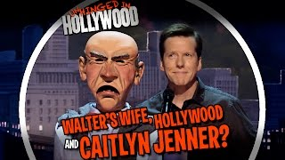 Walter's Wife, Hollywood, and Caitlyn Jenner? | Unhinged in Hollywood | JEFF DUNHAM
