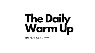 The Daily Warm Up - Introduction