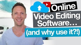 Online Video Editors: Why You Should Edit Videos Online!