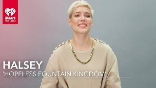 "Halsey 'Hopeless Fountain Kingdom' + ""Now Or Never"" 