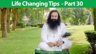Life Changing Tips Part 30| Saint Dr MSG Insan