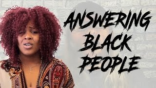 20 Answers For Black People!