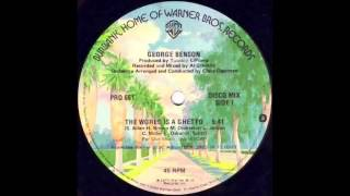 George Benson - The World Is A Ghetto 12 Mix!