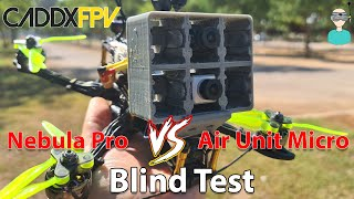 Blind Test - Caddx Nebula Pro Vs Air Unit Macro (Watch In 4K)