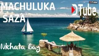 MACHULUKA SAZA TONGA MALAWI MUSIC NKHATA BAY