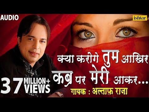 Altaf Raja   Kya Karoge Tum Kabar Par Meri Aakar - Tum Toh Thehre Pardesi   Superhit Romantic Song