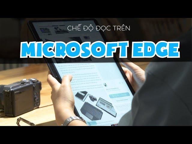 Chế độ đọc - Reading View trên trình duyệt Microsoft Edge