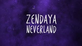 Zendaya 'Neverland' Lyric Video