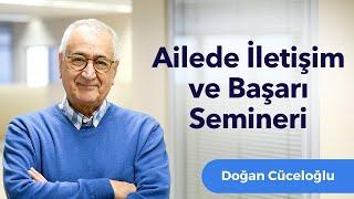 """Doğan Cüceloğlu ile """"Ailede İletişim ve Başarı"""" Semineri"""