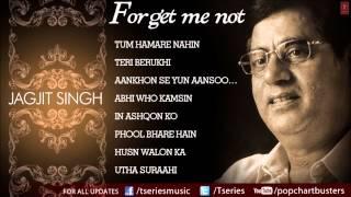 Forget Me Not Ghazals Jukebox - Jagjit Singh - The King Of