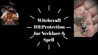 Witchcraft 101: Protection Jar Necklace & Spell