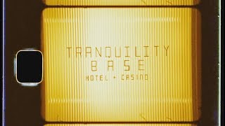 a year of tranquility base hotel & casino