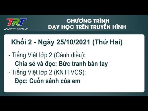 Lớp 2: Tiếng Việt (2 tiết)./ - Dạy học trên truyền hình HueTV ngày 25/10/2021