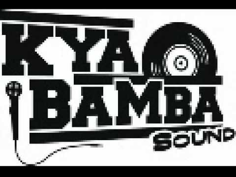 Kya Bamba - Come Around Riddim