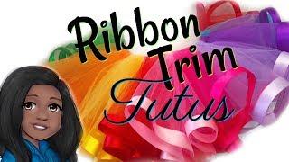 How To Make A Ribbon Trim Tutu